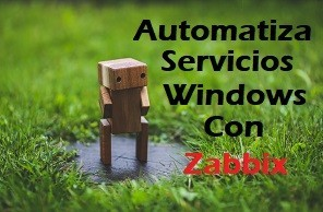 Automatizar servicios Windows en Zabbix